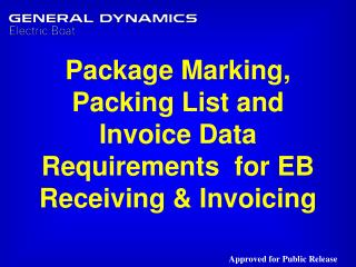 Package Marking, Packing List and Invoice Data Requirements  for EB Receiving & Invoicing
