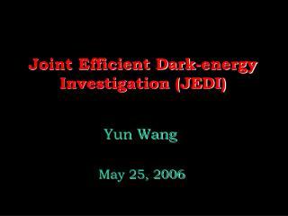 Joint Efficient Dark-energy Investigation (JEDI)