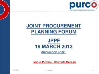 JOINT PROCUREMENT PLANNING FORUM JPPF  19 MARCH 2013 BIRCHWOOD HOTEL