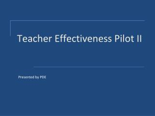 Teacher Effectiveness Pilot II