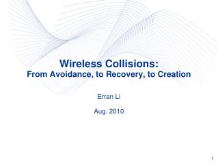 Wireless Collisions:  From Avoidance, to Recovery, to Creation