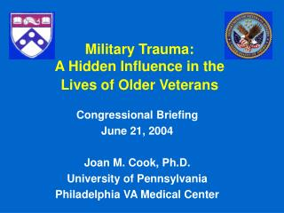 Military Trauma:  A Hidden Influence in the  Lives of Older Veterans