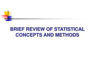 BRIEF REVIEW OF STATISTICAL  CONCEPTS AND METHODS