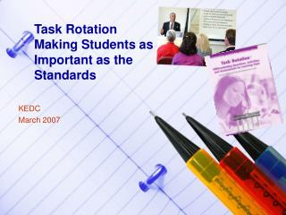Task Rotation Making Students as Important as the Standards