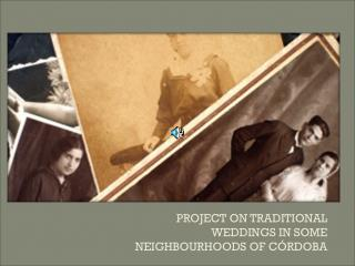 PROJECT ON TRADITIONAL WEDDINGS IN SOME NEIGHBOURHOODS OF CÓRDOBA