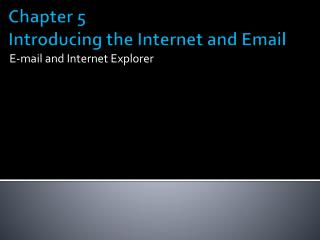 Chapter 5 Introducing the Internet and Email