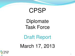 CPSP Diplomate   Task Force Draft Report  March 17, 2013