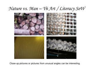 Nature vs. Man – Y6 Art / Literacy SoW