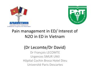 Pain management in ED/ Interest of  N2O in ED in Vietnam  (Dr Lecomte/Dr David)