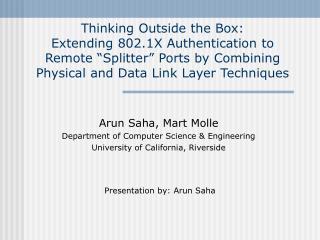 Presentation by: Arun Saha