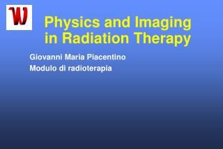 Physics and Imaging in Radiation Therapy