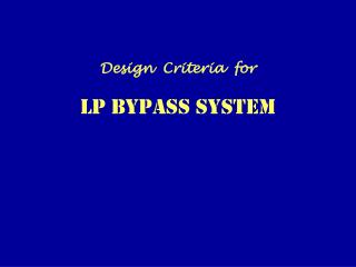 Design  Criteria  for LP BYPASS SYSTEM