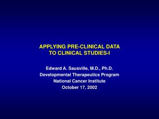 APPLYING PRE-CLINICAL DATA  TO CLINICAL STUDIES-I