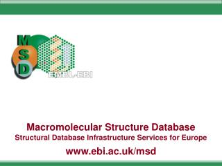 Macromolecular Structure Database Structural Database Infrastructure Services for Europe