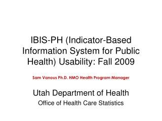 IBIS-PH (Indicator-Based Information System for Public Health) Usability: Fall 2009