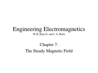 Engineering Electromagnetics W.H. Hayt Jr. and J. A. Buck