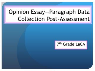 Opinion Essay—Paragraph Data Collection Post-Assessment