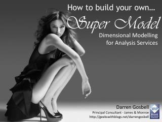 How to build your own… Super Model