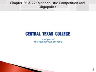 Chapter 26 & 27: Monopolistic Competition and Oligopolies