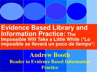 Andrew Booth Reader in Evidence Based Information Practice