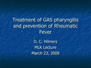 Treatment of GAS pharyngitis and prevention of Rheumatic Fever