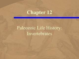Paleozoic Life History: Invertebrates