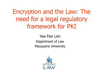 Encryption and the Law: The need for a legal regulatory framework for PKI