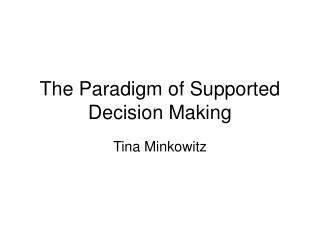 The Paradigm of Supported Decision Making