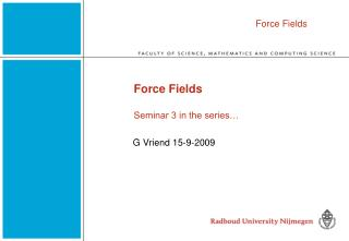 Force Fields Seminar 3 in the series…