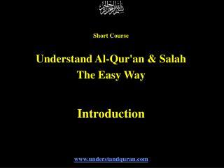 Short Course  Understand Al-Qur'an & Salah The Easy Way Introduction understandquran