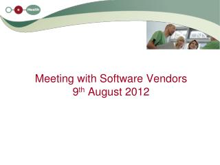 Meeting with Software Vendors  9 th  August 2012