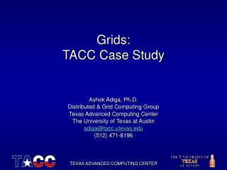 Grids:  TACC Case Study