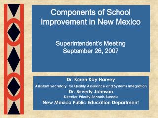 Components of School Improvement in New Mexico Superintendent's Meeting September 26, 2007