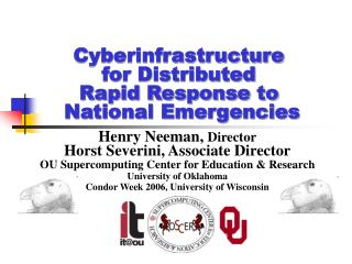 Cyberinfrastructure for Distributed Rapid Response to  National Emergencies