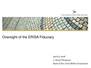 Oversight of the ERISA Fiduciary