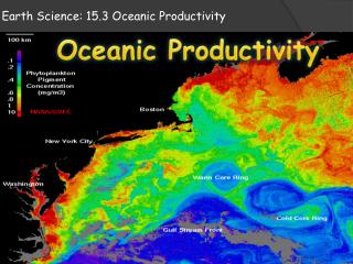 Earth Science: 15.3  O ceanic  P roductivity