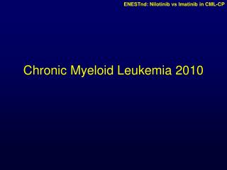 Chronic Myeloid Leukemia 2010