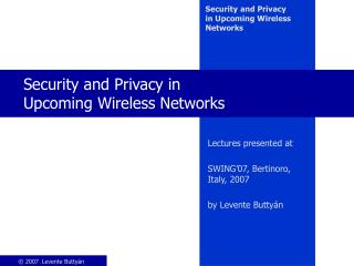 Security and Privacy in  Upcoming Wireless Networks