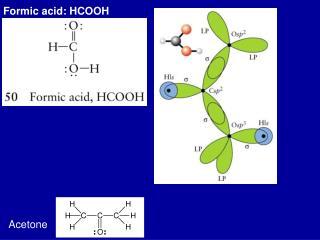 Formic acid: HCOOH