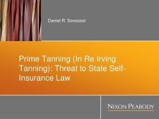 Prime Tanning (In Re Irving Tanning): Threat to State Self-Insurance Law