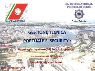 Relatore: Ammiraglio Ispettore(CP) Felicio  Angrisano Direttore Marittimo della Liguria  e