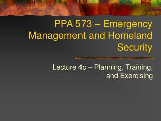 PPA 573 � Emergency Management and Homeland Security