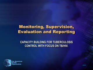 Monitoring, Supervision, Evaluation and Reporting