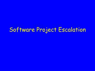 Software Project Escalation
