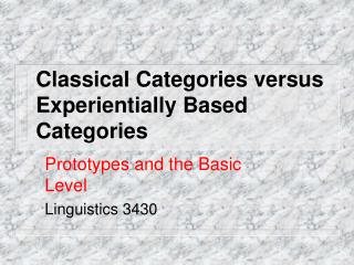 Classical Categories versus Experientially Based Categories