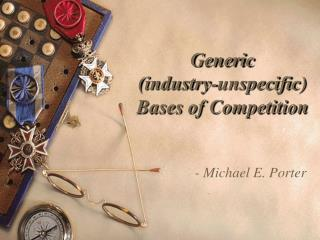 Generic (industry-unspecific) Bases of Competition