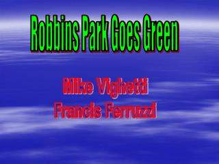 Robbins Park Goes Green