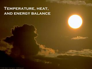 Temperature, heat, and energy balance