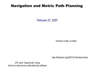 Navigation and Metric Path Planning