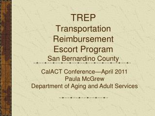 TREP Transportation Reimbursement  Escort Program San Bernardino County